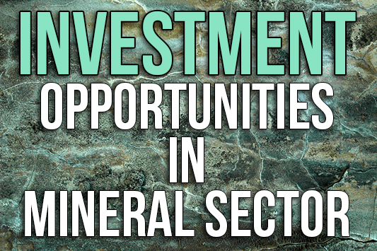 Investment Opportunities in Mineral Sector